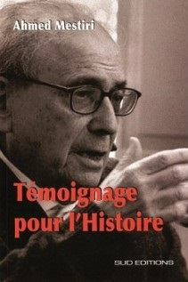 Ahmed mestiri - Temoignage pour lhistoire