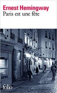Ernest Hemingway Paris est une fête